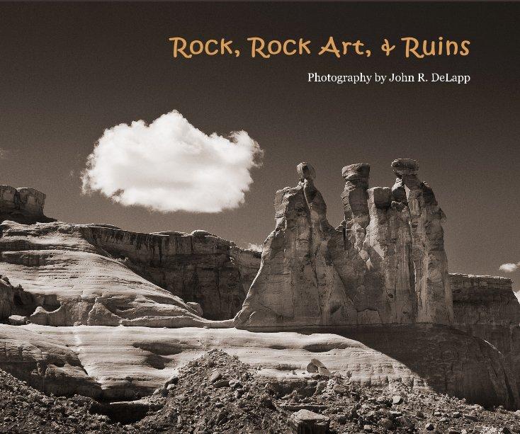 View Rock, Rock Art, & Ruins by jrdelapp