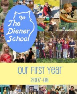 Diener School Yearbook 2007-2008 book cover