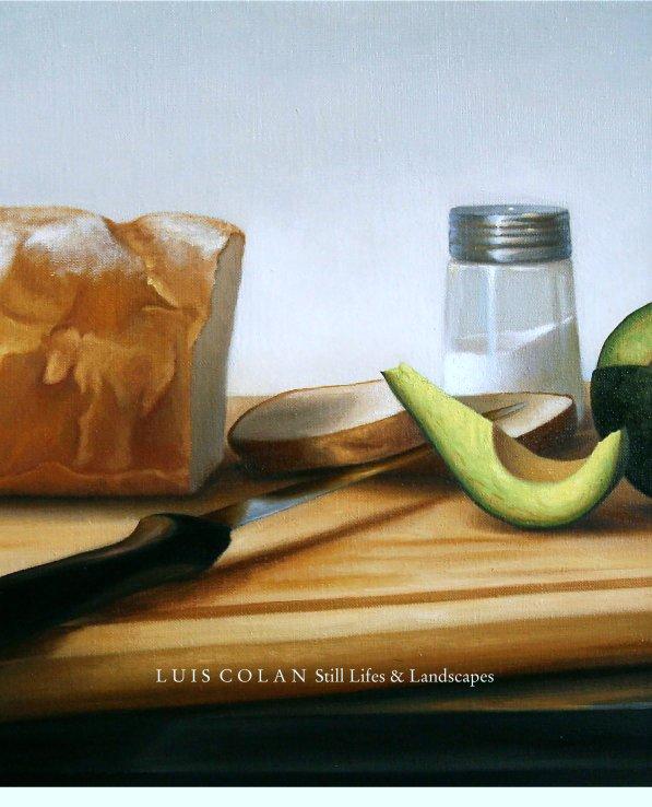 View Luis Colan Still Lifes & Landscapes by Luis Colan