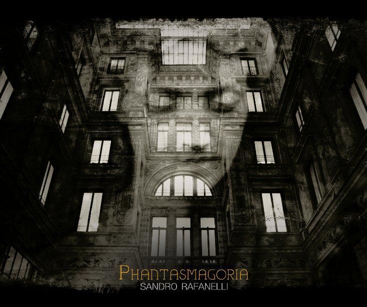 Visualizza Phantasmagoria di Sandro Rafanelli