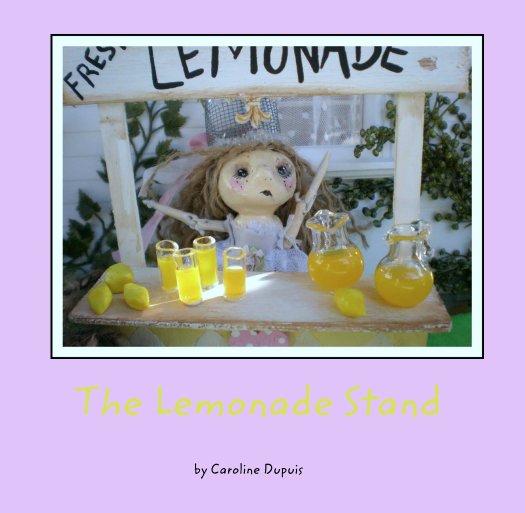 View The Lemonade Stand by Caroline Dupuis