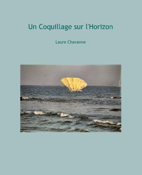 View Un Coquillage sur l'Horizon by Laure Chavanne