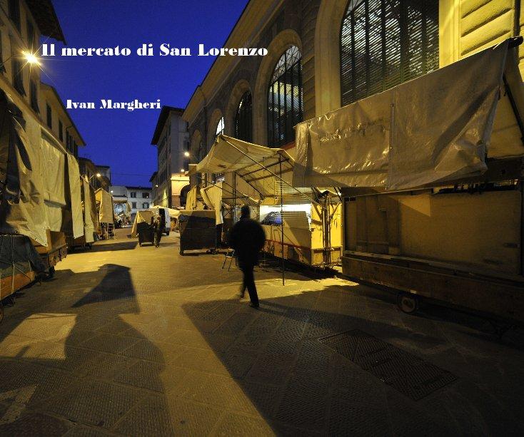 Visualizza Il mercato di San Lorenzo di Ivan Margheri