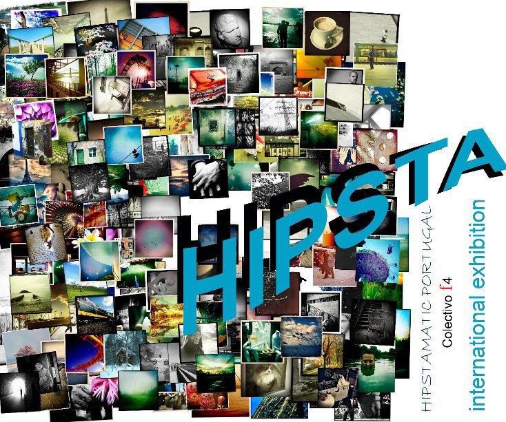 Hipstagraphies - International Exhibition Hipstamatic Portugal  - Porto Maio 2012 nach Adelino Marques anzeigen