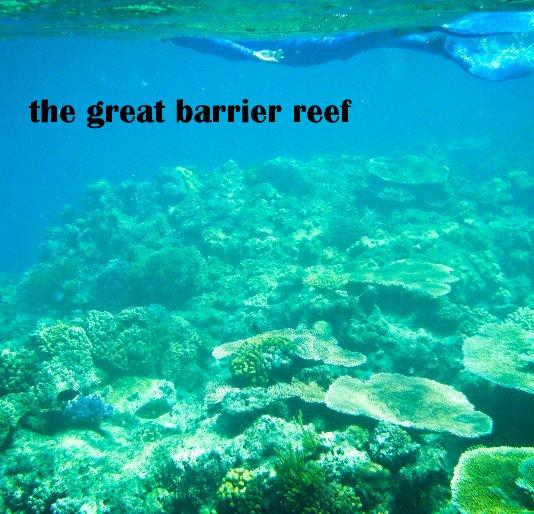 the great barrier reef by Rachel Visser | Blurb Books ...