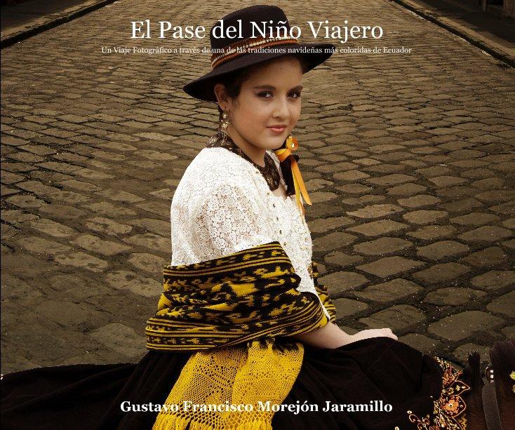 View El Pase del Niño Viajero by Gustavo Francisco Morejón Jaramillo
