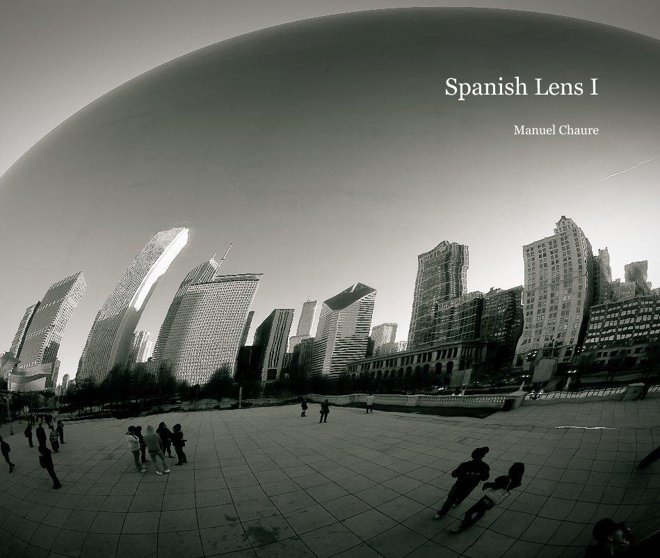 View Spanish Lens I Manuel Chaure by mchabu