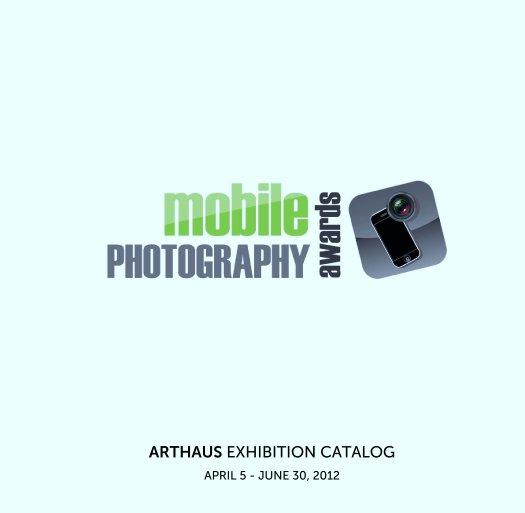 View ARTHAUS EXHIBITION CATALOG by APRIL 5 - JUNE 30, 2012