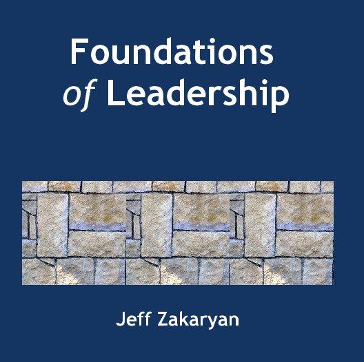 View Foundations of Leadership by Jeff Zakaryan