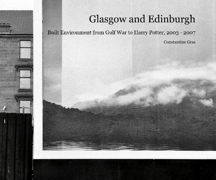 View Glasgow and Edinburgh by Constantine Gras