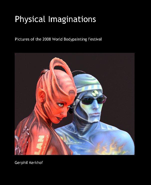 Bekijk Physical Imaginations op Gerphil Kerkhof
