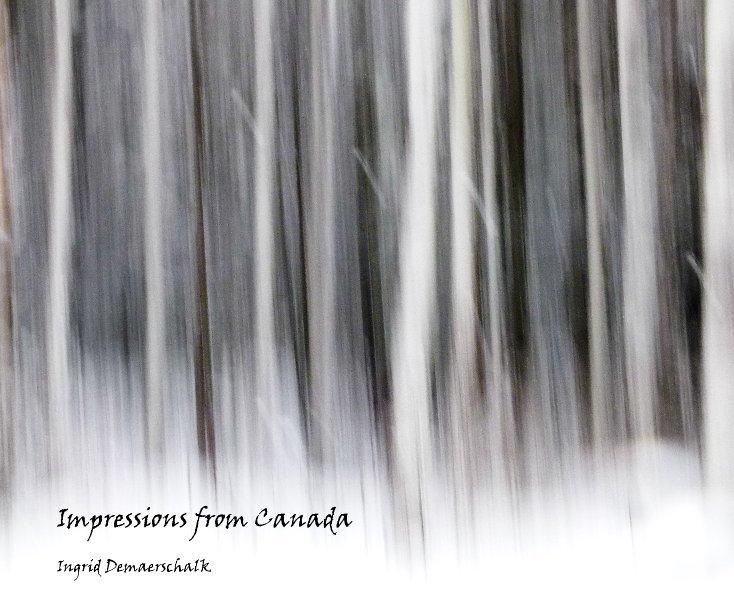 View Impressions from Canada by Ingrid Demaerschalk