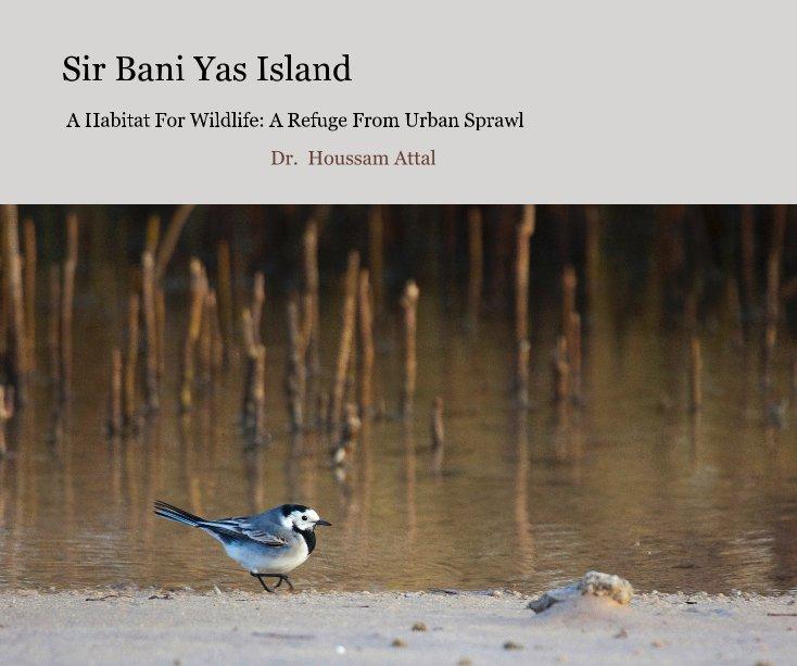 View Sir Bani Yas Island by Dr. Houssam Attal