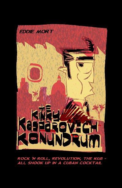 View The Kinky Kasparovich Konundrum by Eddie Mort