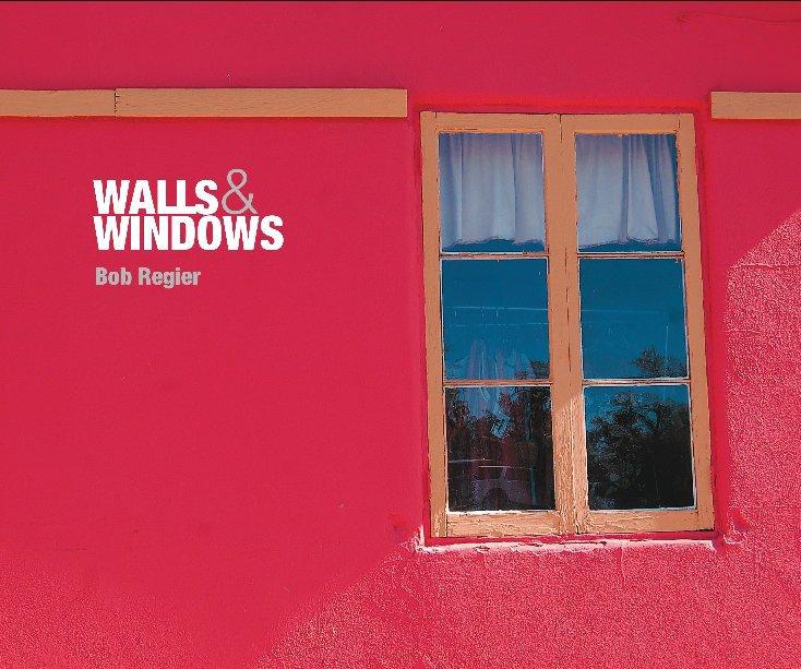 View Walls and Windows by Bob Regier