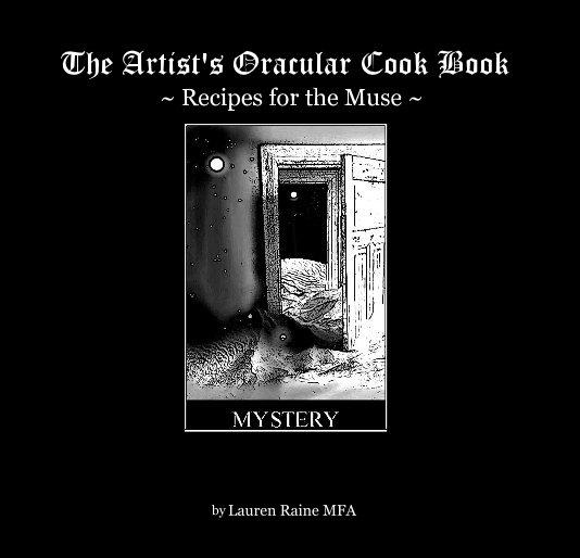 View The Artist's Oracular Cook Book by Lauren Raine MFA