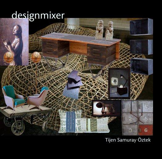 View designmixer by Tijen Samuray Öztek
