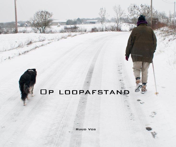 Bekijk Op loopafstand op Ruud Vos