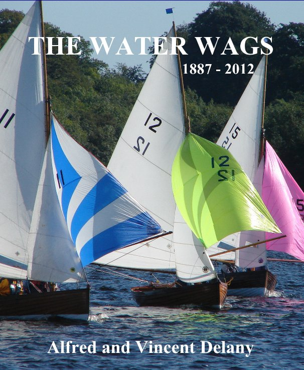 View THE WATER WAGS 1887 - 2012 Alfred and Vincent Delany by Alfred and Vincent Delany