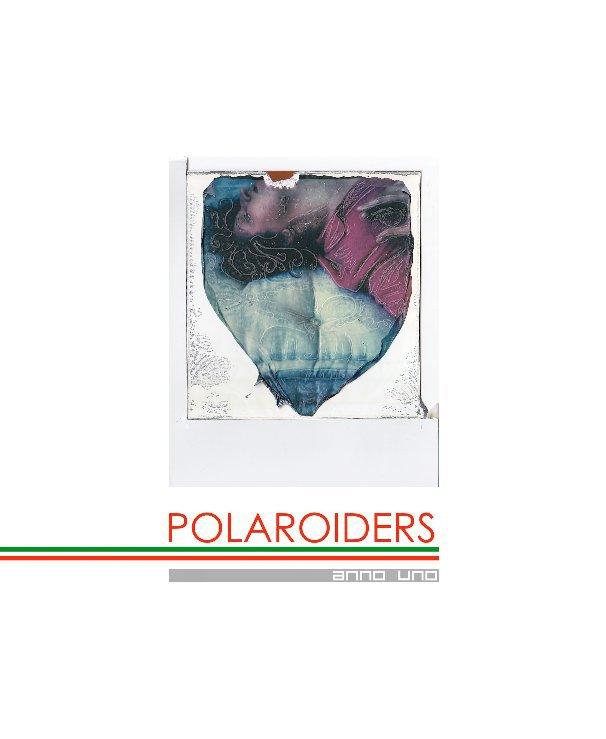 Visualizza POLAROIDERS ANNO UNO di POLAROIDERS