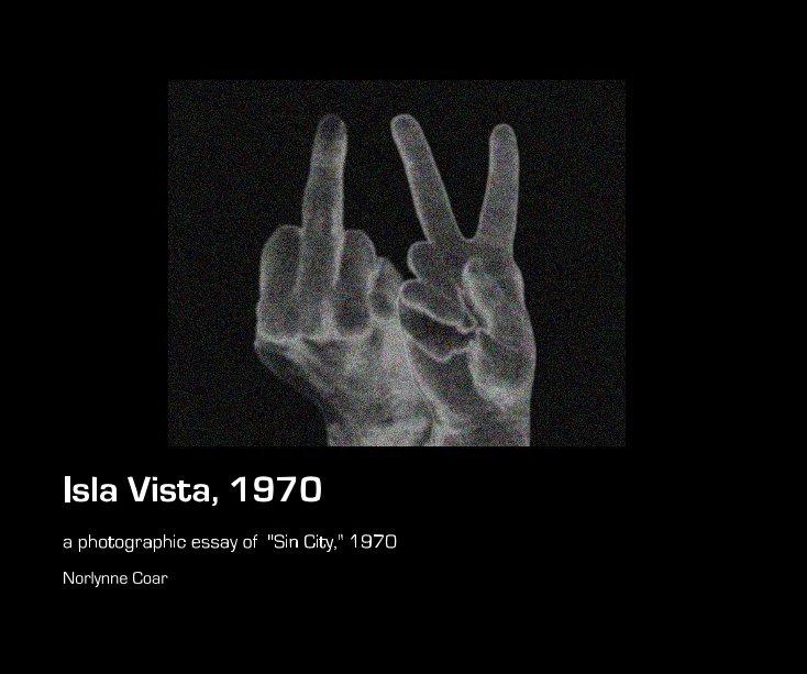 View Isla Vista, 1970 by Norlynne Coar