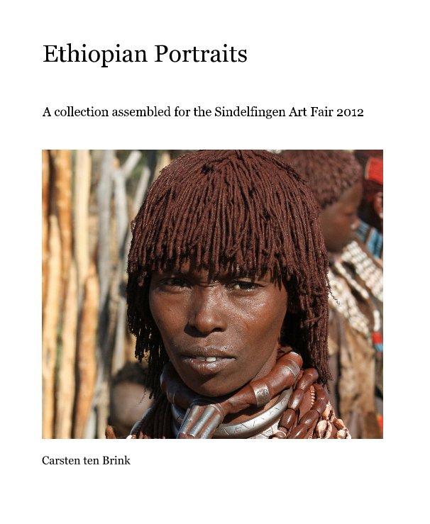 View Ethiopian Portraits by Carsten ten Brink