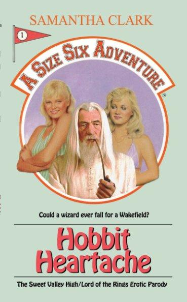 View Hobbit Heartache by Samantha Clark