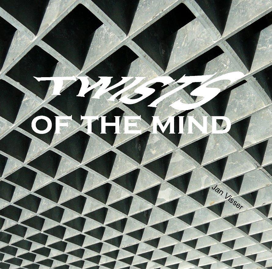 View twists of the mind by Jan Visser