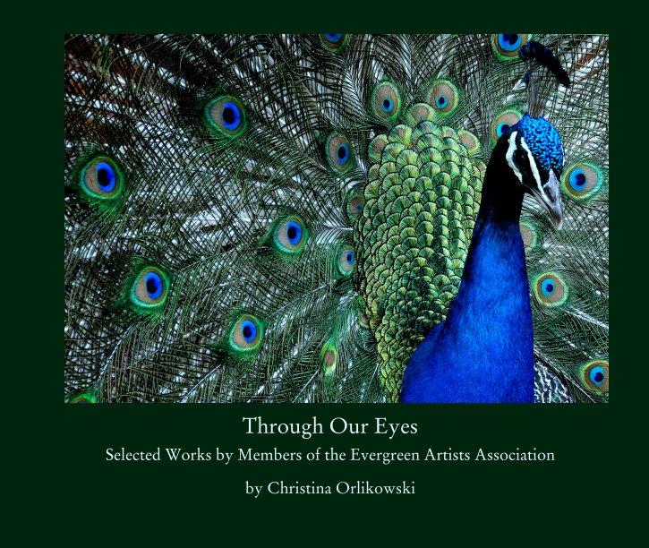 View Through Our Eyes by Christina Orlikowski