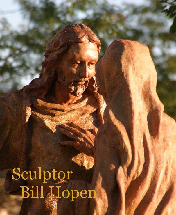 View Sculptor Bill Hopen by bronzesculpt