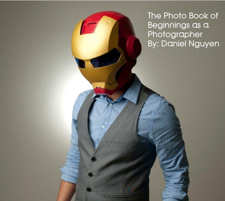 Ver The Photo Book of Beginnings as a Photographer por Daniel Nguyen