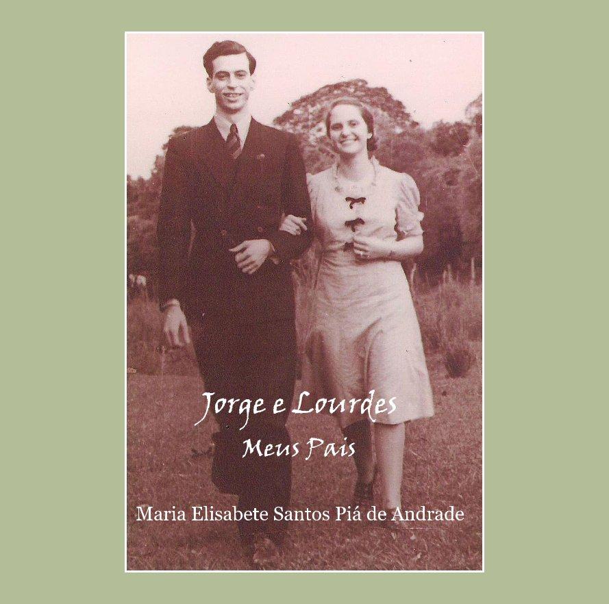 Jorge e Lourdes Meus Pais nach Maria Elisabete Santos Piá de Andrade anzeigen