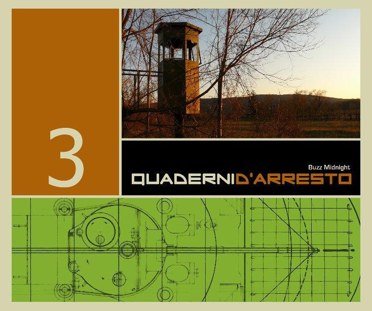 Visualizza Quaderni d'Arresto 3 di Buzz Midnight
