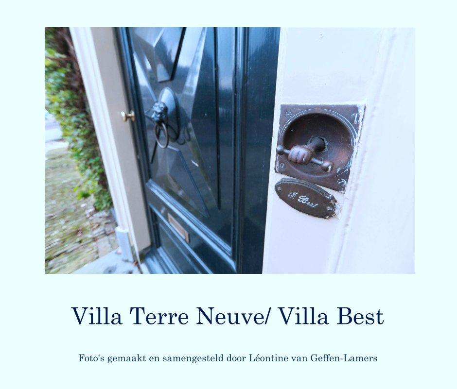Bekijk Villa Terre Neuve/ Villa Best op Foto's gemaakt en samengesteld door Léontine van Geffen-Lamers