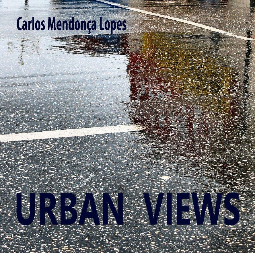 Ver URBAN VIEWS por Carlos Mendonça Lopes