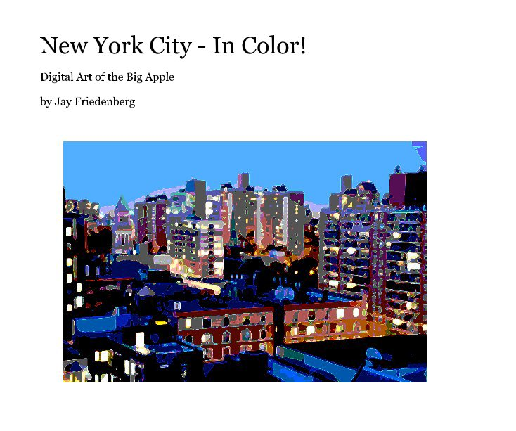 View New York City - In Color! by Jay Friedenberg