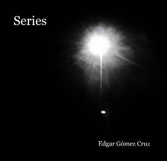 Ver Series por Edgar Gómez Cruz