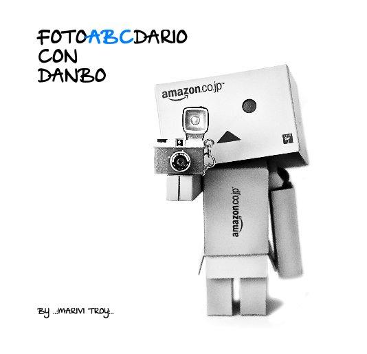 Ver Fotoabcdario con Danbo por ..:Mariví Troy:..