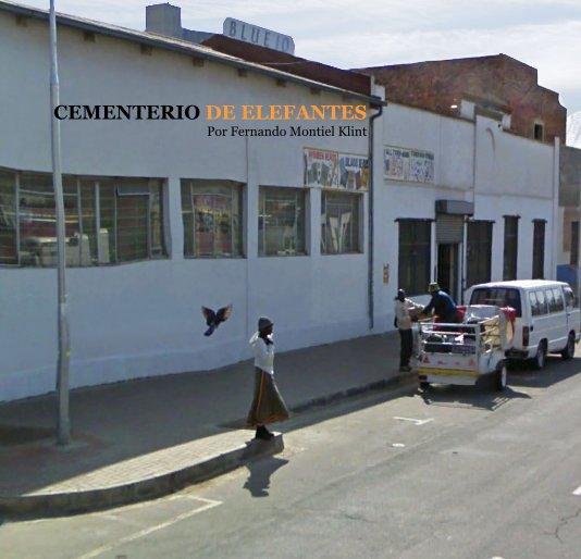 View CEMENTERIO DE ELEFANTES Por Fernando Montiel Klint by ferklint1978