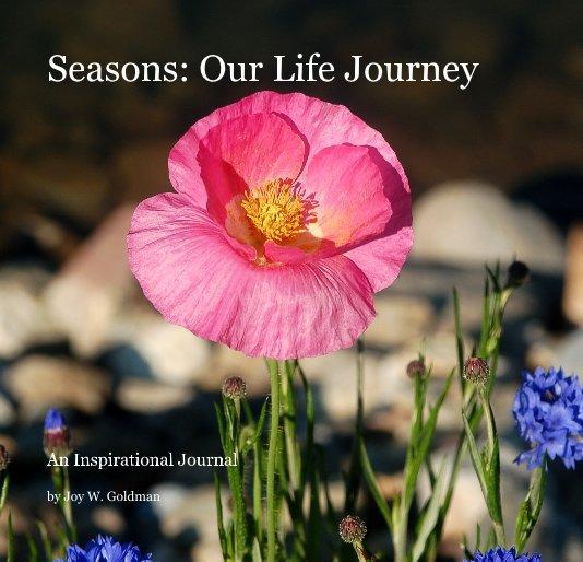 View Seasons: Our Life Journey by Joy W. Goldman