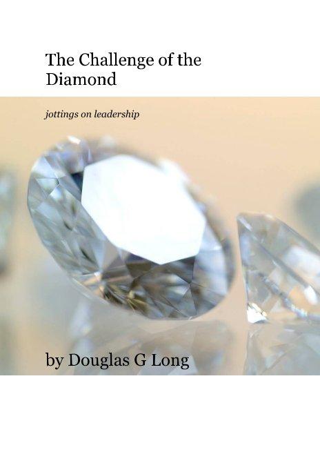 The Challenge of the Diamond jottings on leadership