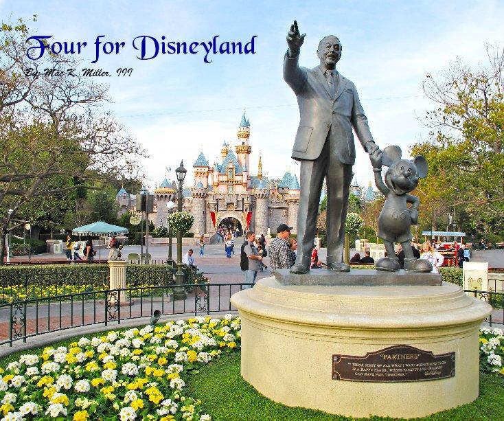 View Four for Disneyland By: Mac K. Miller, III by Mac K. Miller, III