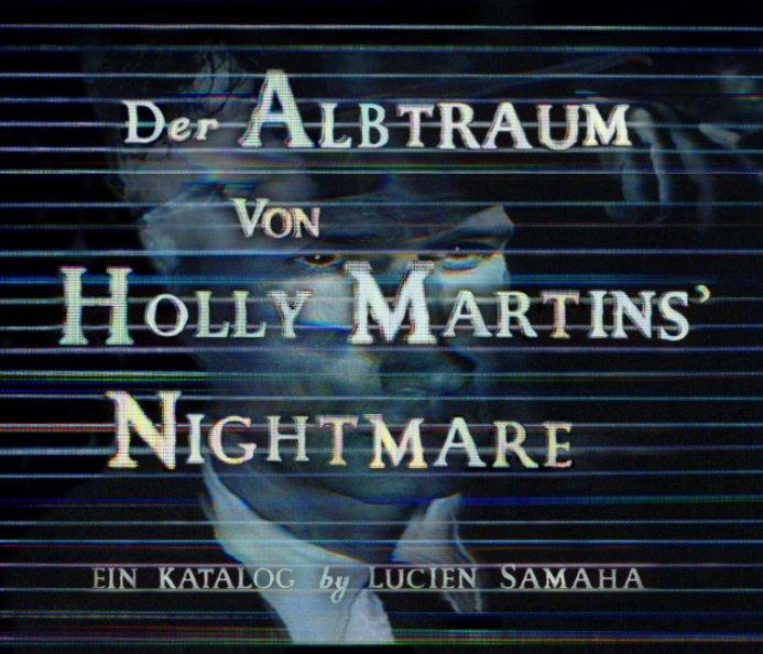 View Der Albtraum von Holly Martins' Nightmare by Lucien Samaha