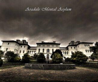 Aradale Mental Asylum book cover