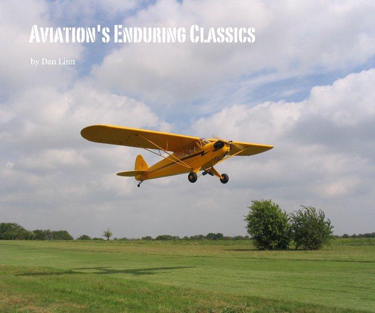 View Aviation's Enduring Classics by Dan Linn