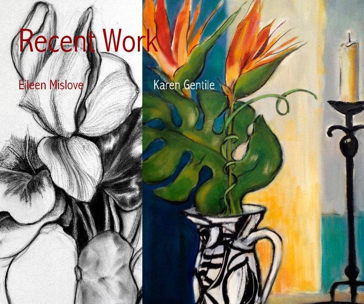 View Recent Work Eileen Mislove Karen Gentile by M55 Art