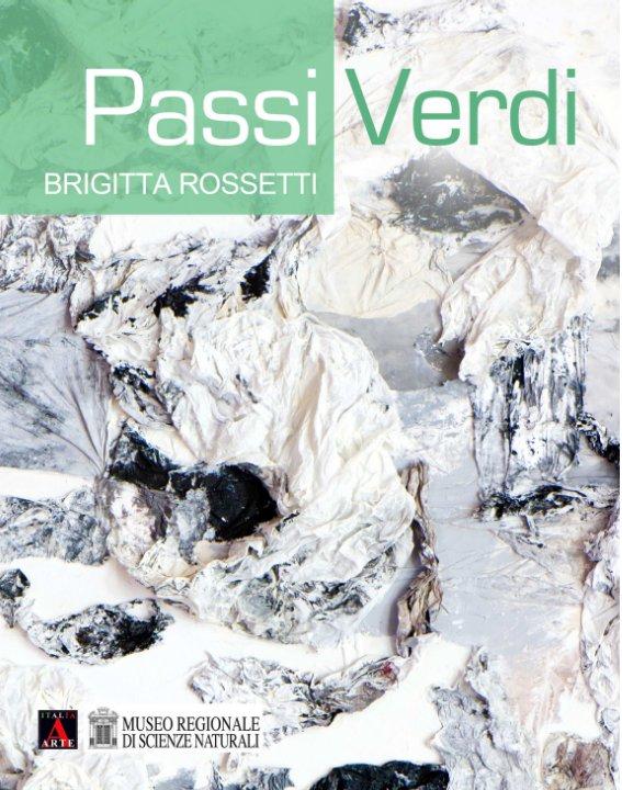 View Passi Verdi by Brigitta Rossetti by Brigitta Rossetti