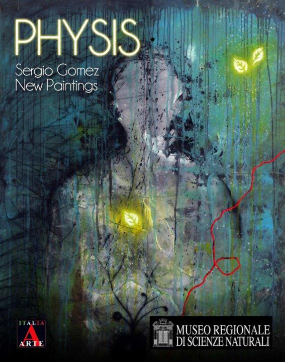 View Physis by Sergio Gomez by Sergio Gomez