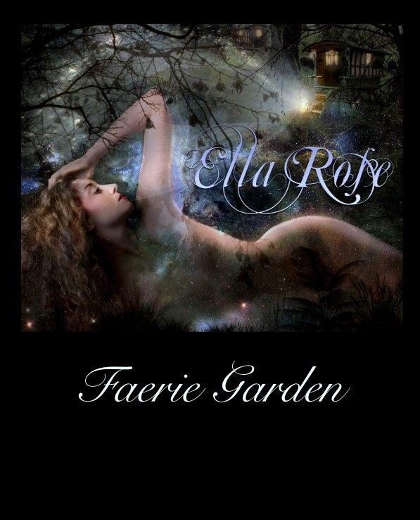 View Faerie Garden by ellarosemuse
