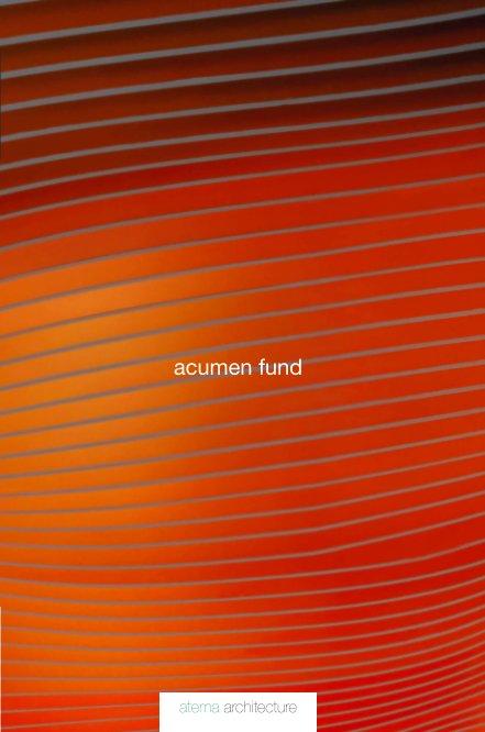 View Acumen Fund by Atema Architecture
